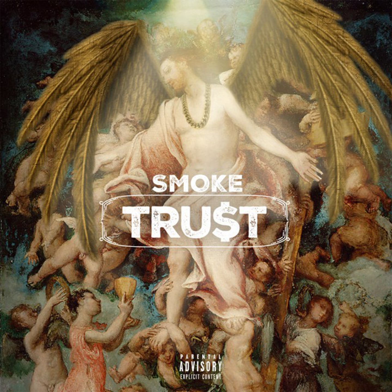 Smoke,Trust, Smoke - Tru$t